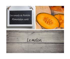 Les conseils de Mathilde: Le melon