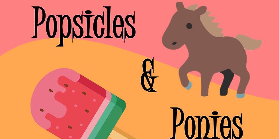 Popsicles & Ponies