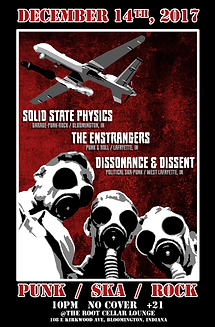 Concert Poster for December 14th, 2017. Punk, ska, rock, music. Featuring: Solid State Physics (Bloomington, Indiana), The Enstangers (Lafayette, Indiana), Dissonance and Dissent (West Lafayette, Indiana). At The Root Cellar Lounge in Bloomington, Indiana. Gas mask people, government military drone. post-apocolyptic theme.