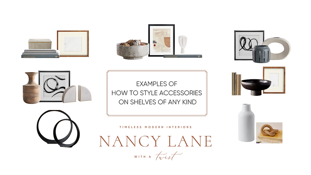 How to Style Accessories on Shelves (of any kind) by Nancy Lane Interiors