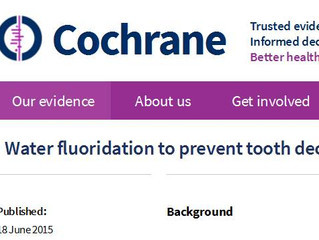 The Cochrane 2015 Review on Water Fluoridation: their conclusions? The current available studies are