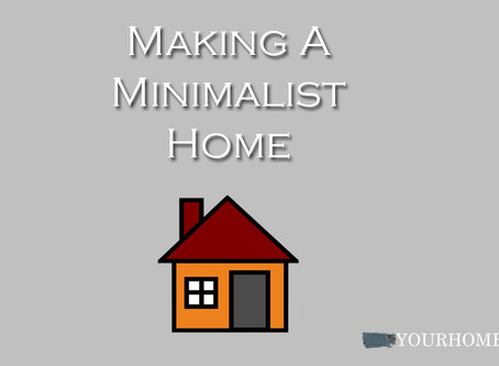 Making a Minimalist Home: Less is More