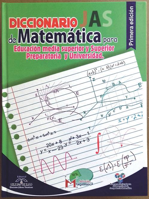 Diccionario JAS de Matemáticas para Preparatoria y Educación Media
