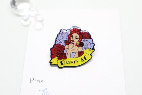 Dainty AF - Hard Enamel Pin