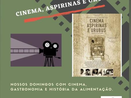 Cinema, aspirinas e urubus.
