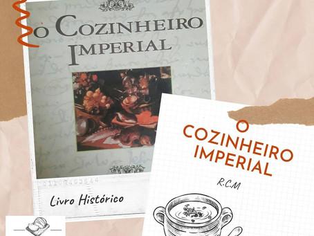 Receita Histórica: Livro Cozinheiro Imperial.