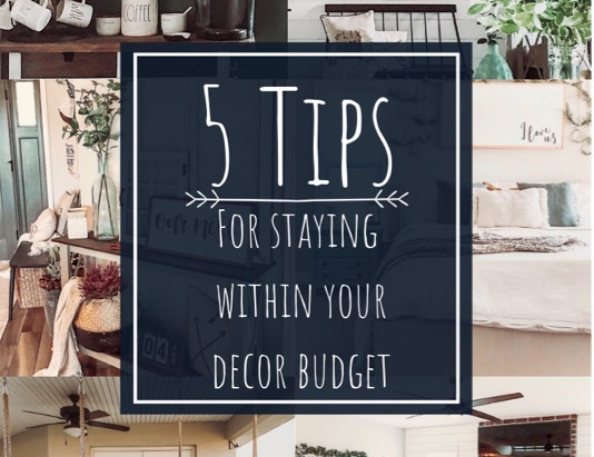 Shopping for Home Decor: 5 Tips for Staying Within the Budget