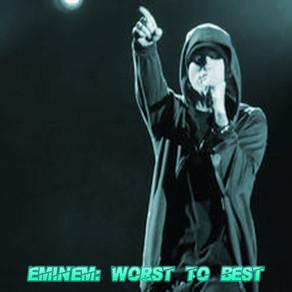 Eminem: Worst to Best (Discography Ranking)