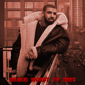 Drake: Worst to Best (Discography Ranking)