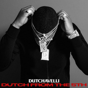 Dutchavelli - Dutch From The 5th (Album Review)