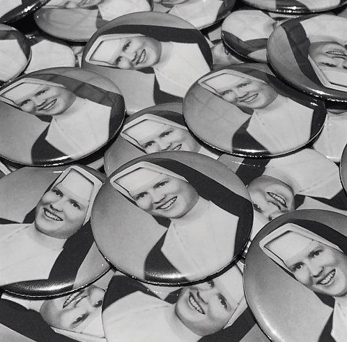 Sister Cathy Pin Badge 58mm