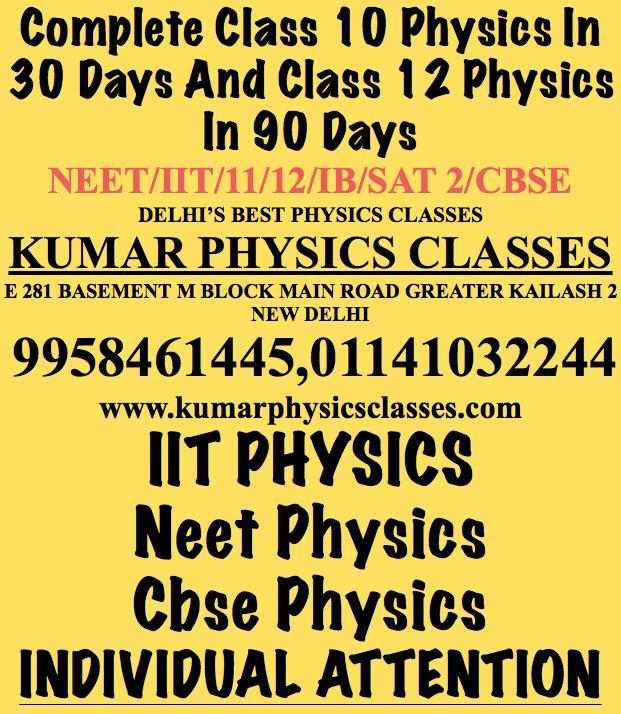 Physics Tutor In Vasant Kunj,Physics Tutor In Delhi ,pHysics Tutor In C r pARK,PHYSICS TUTOR IN KALKAJI,Physics classes in gk 2,physics tutor in gk 1,physics tutor at nfc,physics classes in nfc,physics tutor in sarita vihar,physics tutor in jasola vihar,physics tutor in delhi,physics classes in sant nagar,physics tutor in eok,physics tutor in safdarjung enclave,physics tutor in kailash colony,physics classes in kalkaji extension  Physics Tutor In Vasant Kunj,Physics Tutor In Delhi ,pHysics Tutor In C r pARK,PHYSICS TUTOR IN KALKAJI,Physics classes in gk 2,physics tutor in gk 1,physics tutor at nfc,physics classes in nfc,physics tutor in sarita vihar,physics tutor in jasola vihar,physics tutor in delhi,physics classes in sant nagar,physics tutor in eok,physics tutor in safdarjung enclave,physics tutor in kailash colony,physics classes in kalkaji extension