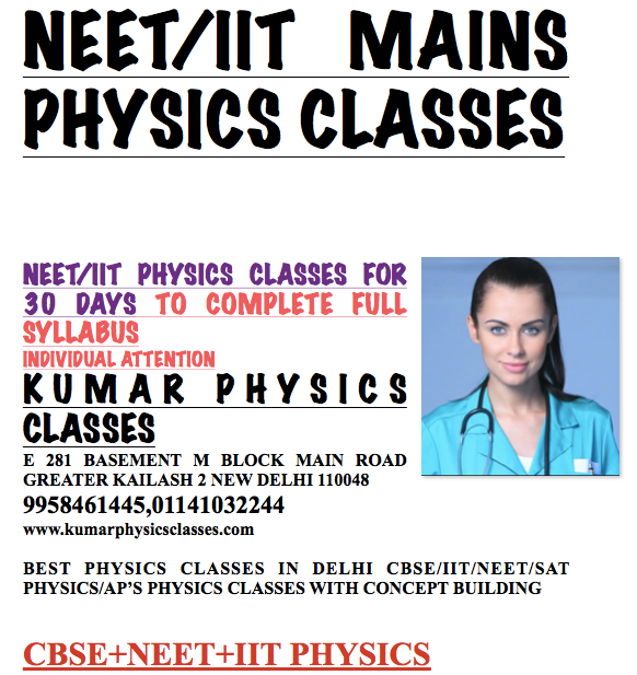 Physics Classes In Delhi,Physics Classes In Kalkaji,physics tutor in kalkaji,physics tutor in delhi,physics tutor  in south delhi,physics tutor in c r park,physics classes in c r park,physics tutor in hauz khas,physics tutor in kalu sarai,physics tutor in jamia,physics tutor in jasola vihar,physics tutor in sarita vihar,physics tutor in panchsheel,physics tutor in safdarjung enclave,physics tutor in sadiq nagar,physics tutor in noida,physics tutor in Gurgaon,physics tutor in saket,physics home tutor in saket,physics tutor in vasant kunj,physics tutor in vasant vihar,physics classes in vasant