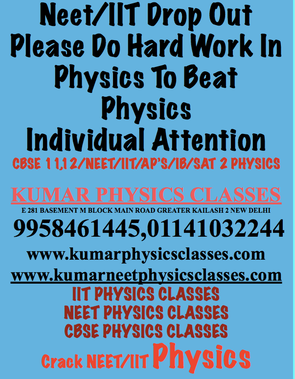 Physics Classes For Neet ,IIT For Drop Out Students