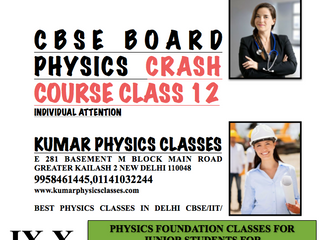 CBSE BOARD PHYSICS CRASH COURSE CLASS 12 INDIVIDUAL ATTENTION