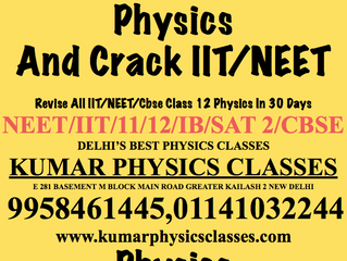 Don't Afraid Of Physics Join Kumar Physics Classes,Physics Tutor In Kalkaji,Gk2,Gk1,Alaknanda,C