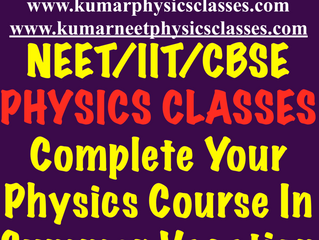 Complete Your Physics Course In Summer Vacations-Physics Tutor In Kalkaji