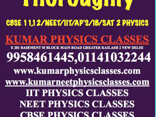 Study Physics As Much As Possible Thoroughly-Kumar Physics Classes