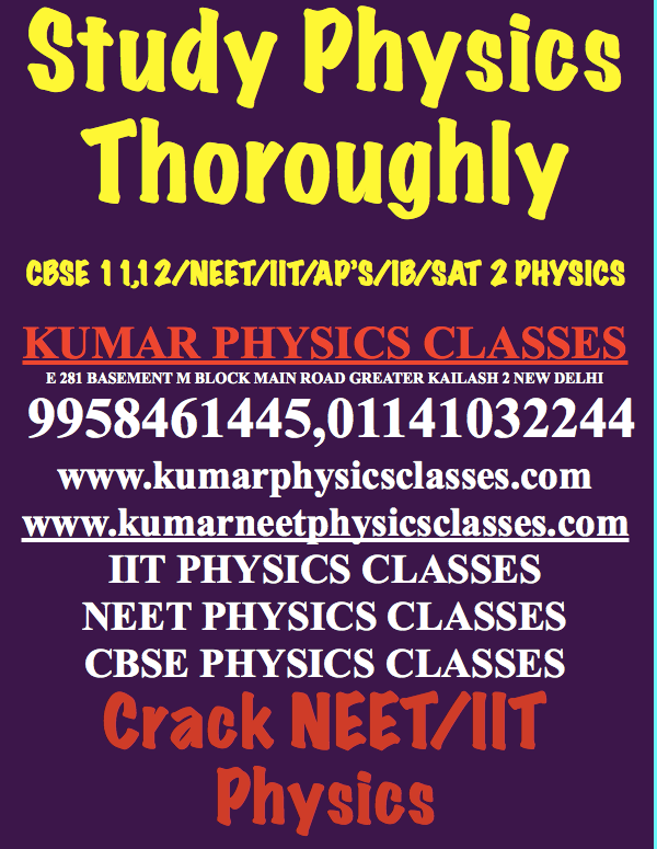 Study  Physics As Much As Possible if you are a science student in class 11,12. Clear your physics concept thoroughly and do many physics numericals of each chapter. First, go through Physics NCERT Then do H C VERMA And Irodov still, you are facing Contact Kumar Sir-Physics Tutor www.kumarphysicsclasses.com www.kumarneetphysicsclasses.com 9958461445