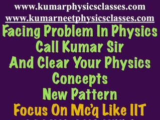 Facing difficulty in physics Contact kumar sir