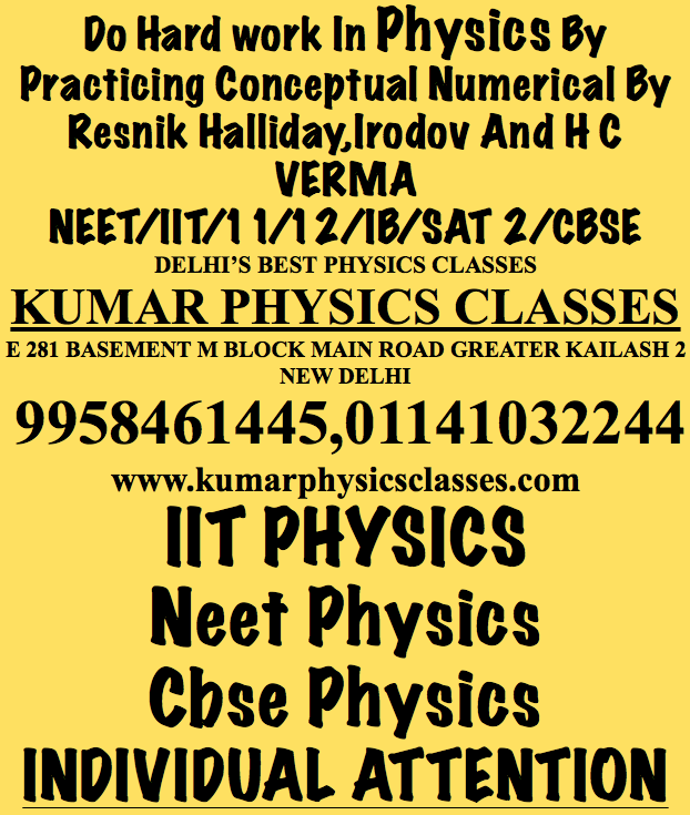 Physics Tutor In C r Park, pHYSICS cLASSES iN c R Park, Physics tutor in c r park, physics tutor in c r park, physics tutor in Chittaranjan Park, NEET PHYSICS CLASSES IN C.R PARK, IIT PHYSICS CLASSES IN C.R PARK, PHYSICS TUTOR IN CHITTARANJAN PARK, PHYSICS CLASSES IN C. R PARK