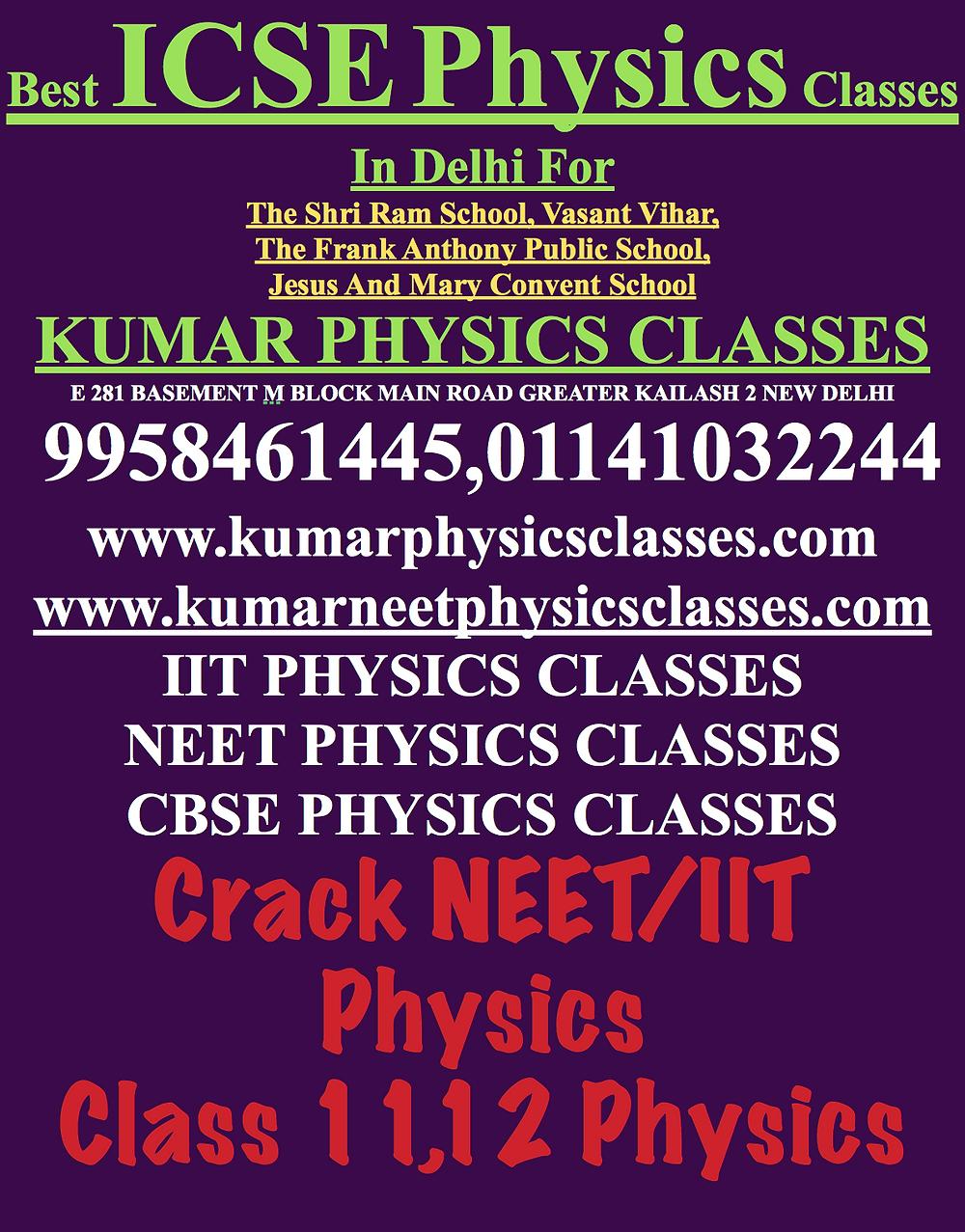 kumar Physics Classes For ICSE BOARD PHYISCS