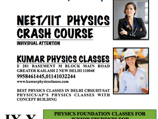 NEET/IIT PHYSICS CRASH COURSE INDIVIDUAL ATTENTION