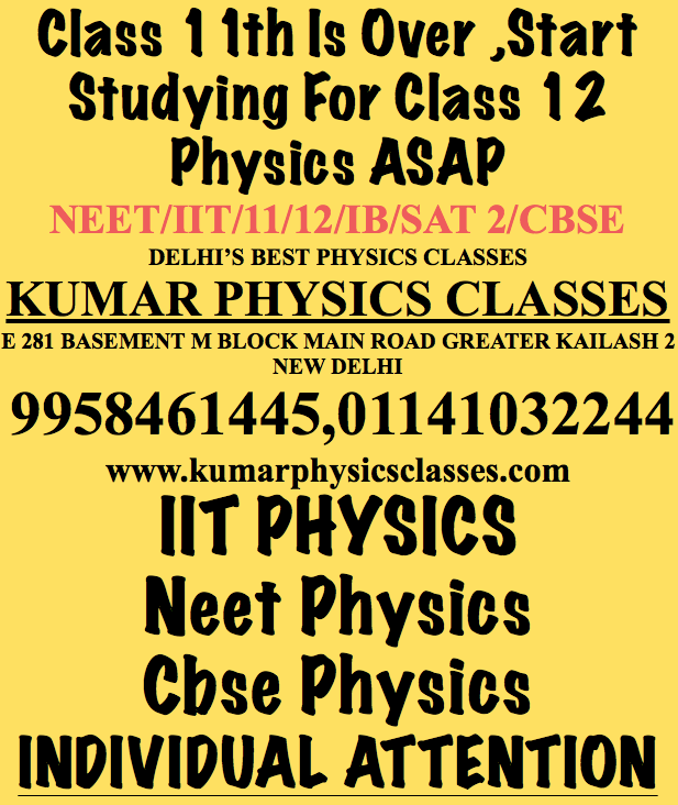 Start Studying Class 12 Physics , Come Early Finish Early,Finish Up All The Physics Course Till August   Physics Tutor In Delhi,Physics Classes In Delhi,Physics Tutor In Kalkaji,Physics Tutor In Malviya Nagar,Physics Tutor In Hauz Khas,Physics Tutor In Gk 2,Physics Tutor in Gk 1,Physics Tutor In Kailash Colony,Physics Tutor In Panchsheel,Physics Tutor In jamia,physics tutor in sarita vihar,physics tutor in alaknanda,physics tutor in south delhi,physics tutor in kailash hill,physics tutor in amar colony,physics tutor in lazpat nagar,Physics Tutor In Delhi,Physics Classes In Delhi,Physics Tutor In Kalkaji,Physics Tutor In Malviya Nagar,Physics Tutor In Hauz Khas,Physics Tutor In Gk 2,Physics Tutor in Gk 1,Physics Tutor In Kailash Colony,Physics Tutor In Panchsheel,Physics Tutor In jamia,physics tutor in sarita vihar,physics tutor in alaknanda,physics tutor in south delhi,physics tutor in kailash hill,physics tutor in amar colony,physics tutor in lazpat nagar, Physics Tutor In Delhi,Physics Classes In Delhi,Physics Tutor In Kalkaji,Physics Tutor In Malviya Nagar,Physics Tutor In Hauz Khas,Physics Tutor In Gk 2,Physics Tutor in Gk 1,Physics Tutor In Kailash Colony,Physics Tutor In Panchsheel,Physics Tutor In jamia,physics tutor in sarita vihar,physics tutor in alaknanda,physics tutor in south delhi,physics tutor in kailash hill,physics tutor in amar colony,physics tutor in lazpat nagar,Physics Tutor In Delhi,Physics Classes In Delhi,Physics Tutor In Kalkaji,Physics Tutor In Malviya Nagar,Physics Tutor In Hauz Khas,Physics Tutor In Gk 2,Physics Tutor in Gk 1,Physics Tutor In Kailash Colony,Physics Tutor In Panchsheel,Physics Tutor In jamia,physics tutor in sarita vihar,physics tutor in alaknanda,physics tutor in south delhi,physics tutor in kailash hill,physics tutor in amar colony,physics tutor in lazpat nagar,