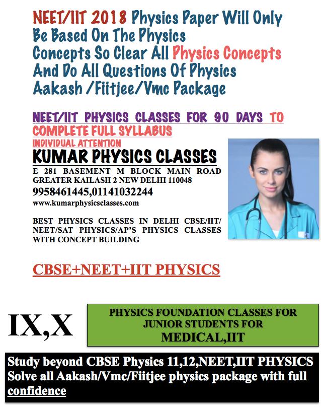 Physics tutor,physics home tutor,physics classes in delhi ,physics tutor in delhi,physics tutorial,IIT physics classes,NEET physics classes,neet physics classes,physics classes in kalkaji,physics classes in MAHARANI BAGH,physics tutor IN GOVINDPURI,Physics tutor in Defence Colony ,physics tutors in Delhi, DPS RKP physics home tuition, KALKAJI  physics coaching Delhi, Physics tutor HAUZ RANI, IB physics tutor, FIITJEE Physics tuition Delhi, Physics tutors in Vasant Vihar,for IB physics tutor in Delhi