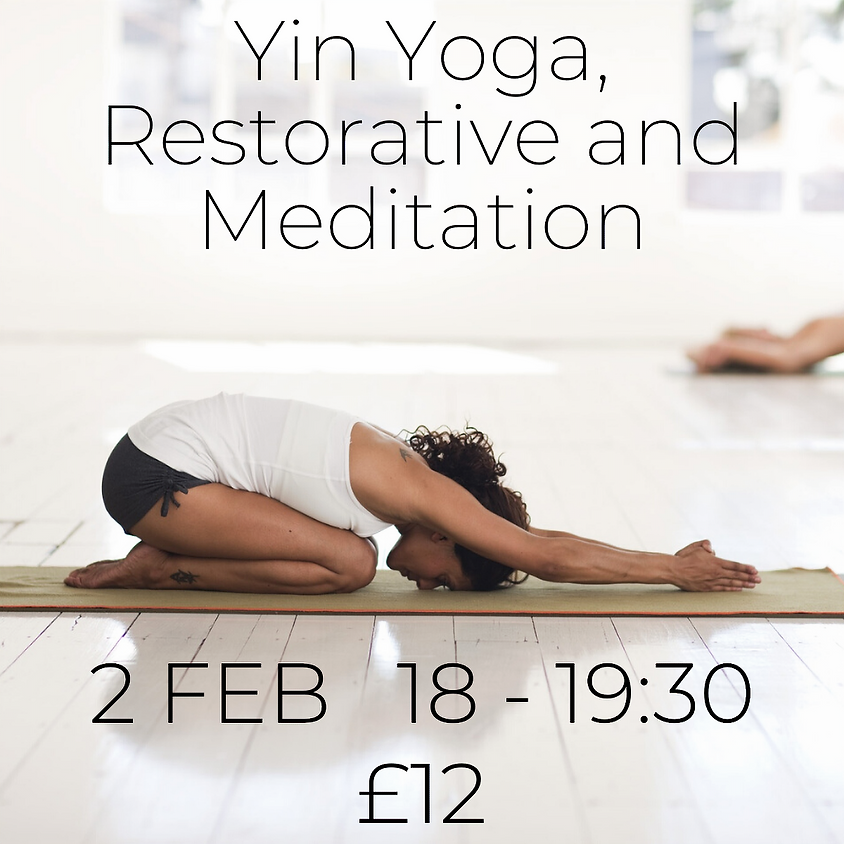 Yin Yoga, Restorative and Meditation