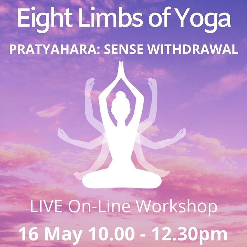 Online Eight Limbs of Yoga Series - PRATYAHARA