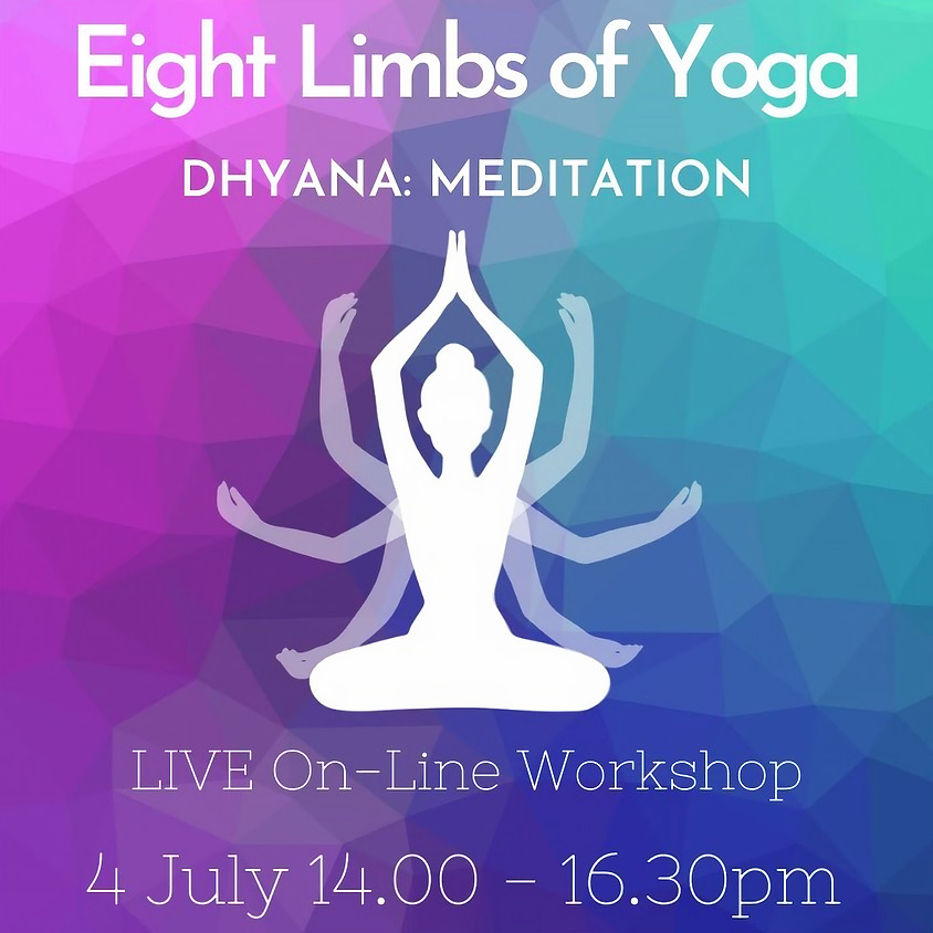 Eight Limbs of Yoga Series - DHYANA