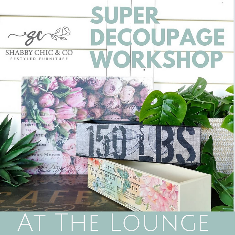Saturday - Super Decoupage Workshop at The Lounge