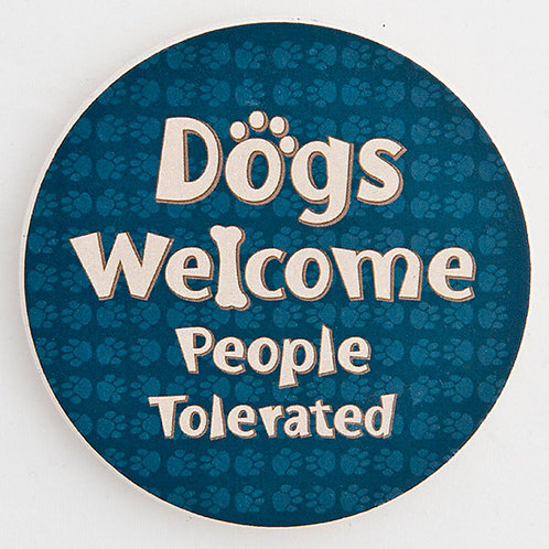 Dogs Welcome, People Tolerated Car Coaster