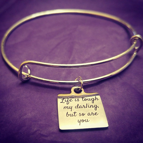 """Life is tough my darling"" charm bangle"