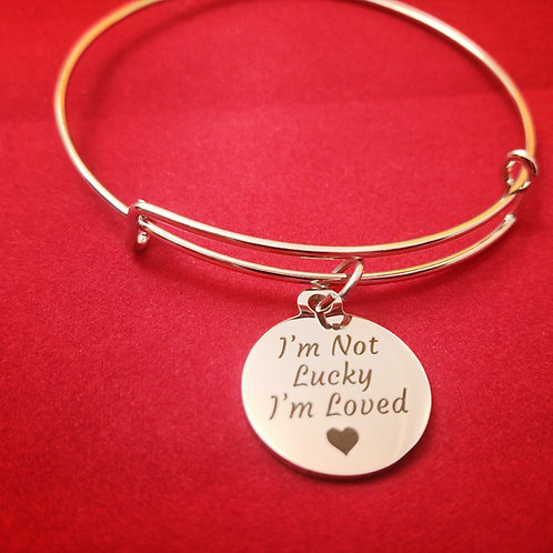 I'm Not Lucky I'm Loved Bracelet