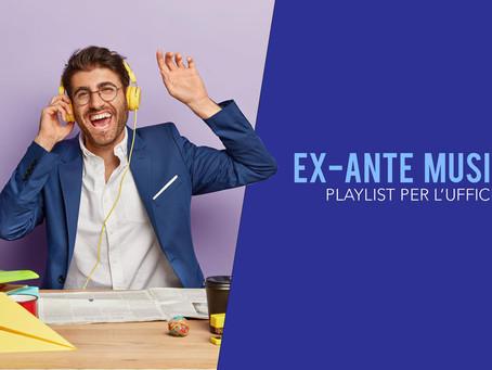 Ex-Ante MUSIC - per il tuo benessere in ufficio e/o a casa