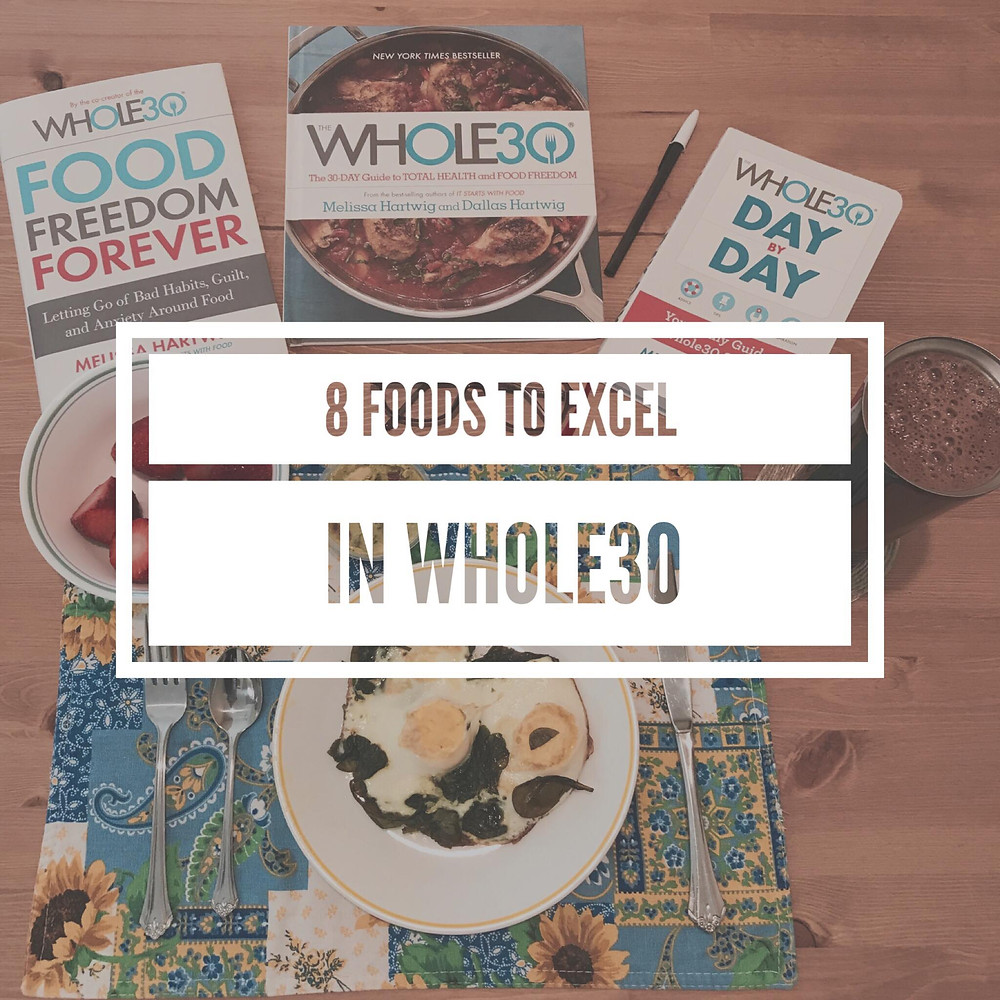 8 Foods to Excel in Whole30
