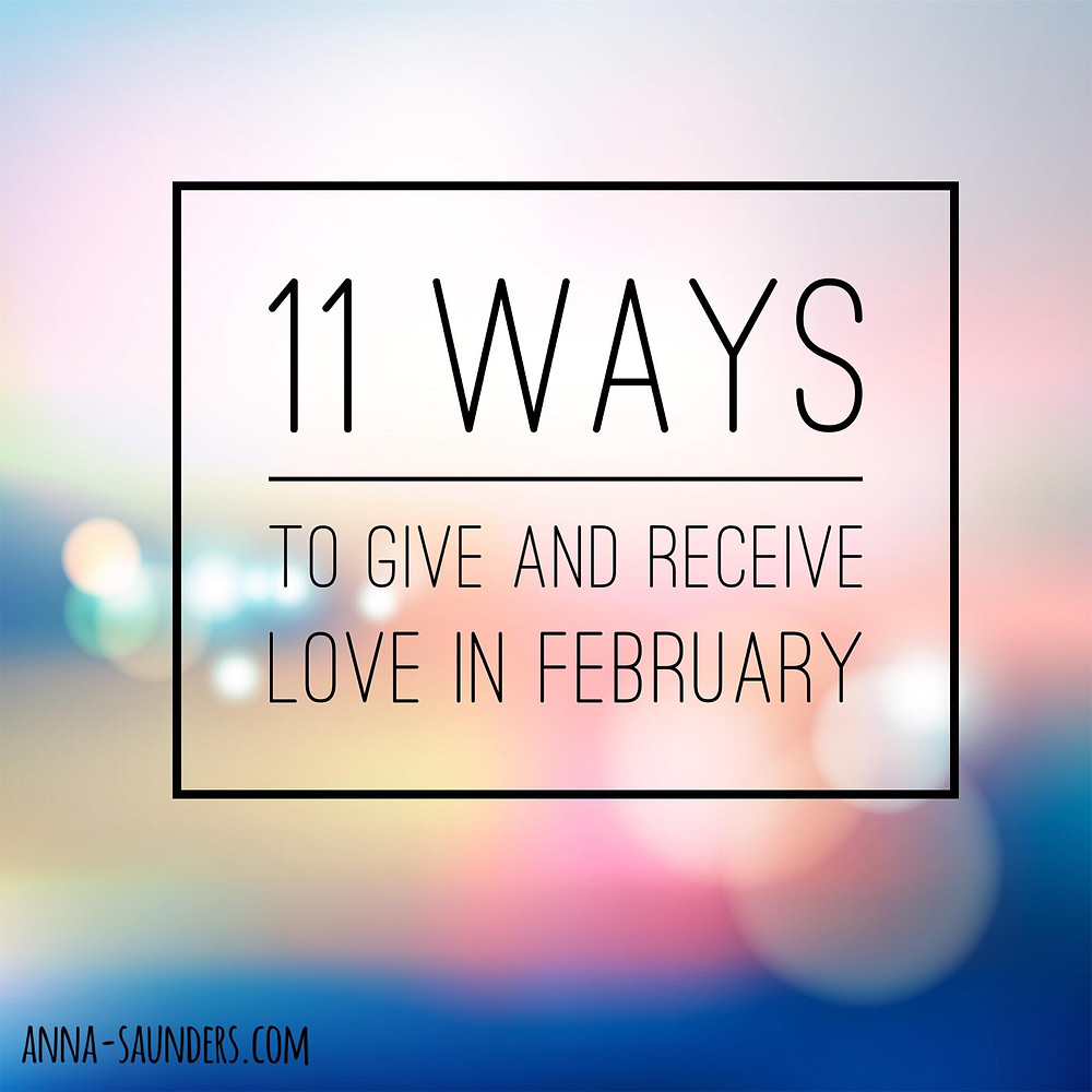 11 Ways to Give and Receive Love in February