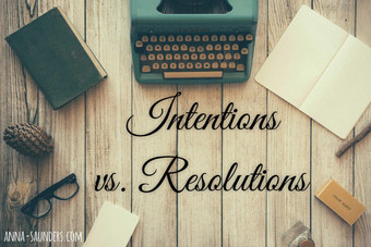 Intentions vs. Resolutions