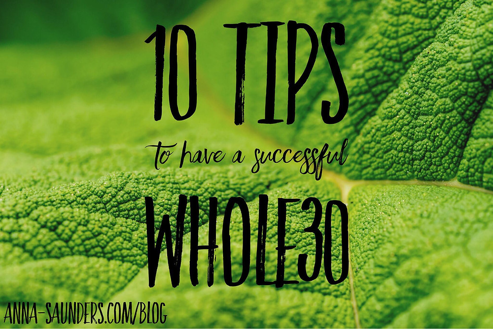 10 Tips to Have a Successful First Whole30