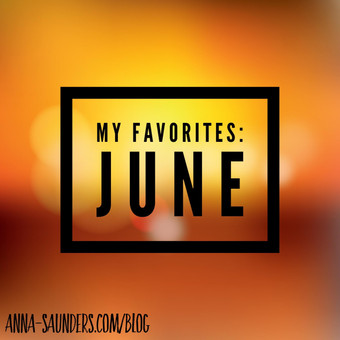 My Favorites: June