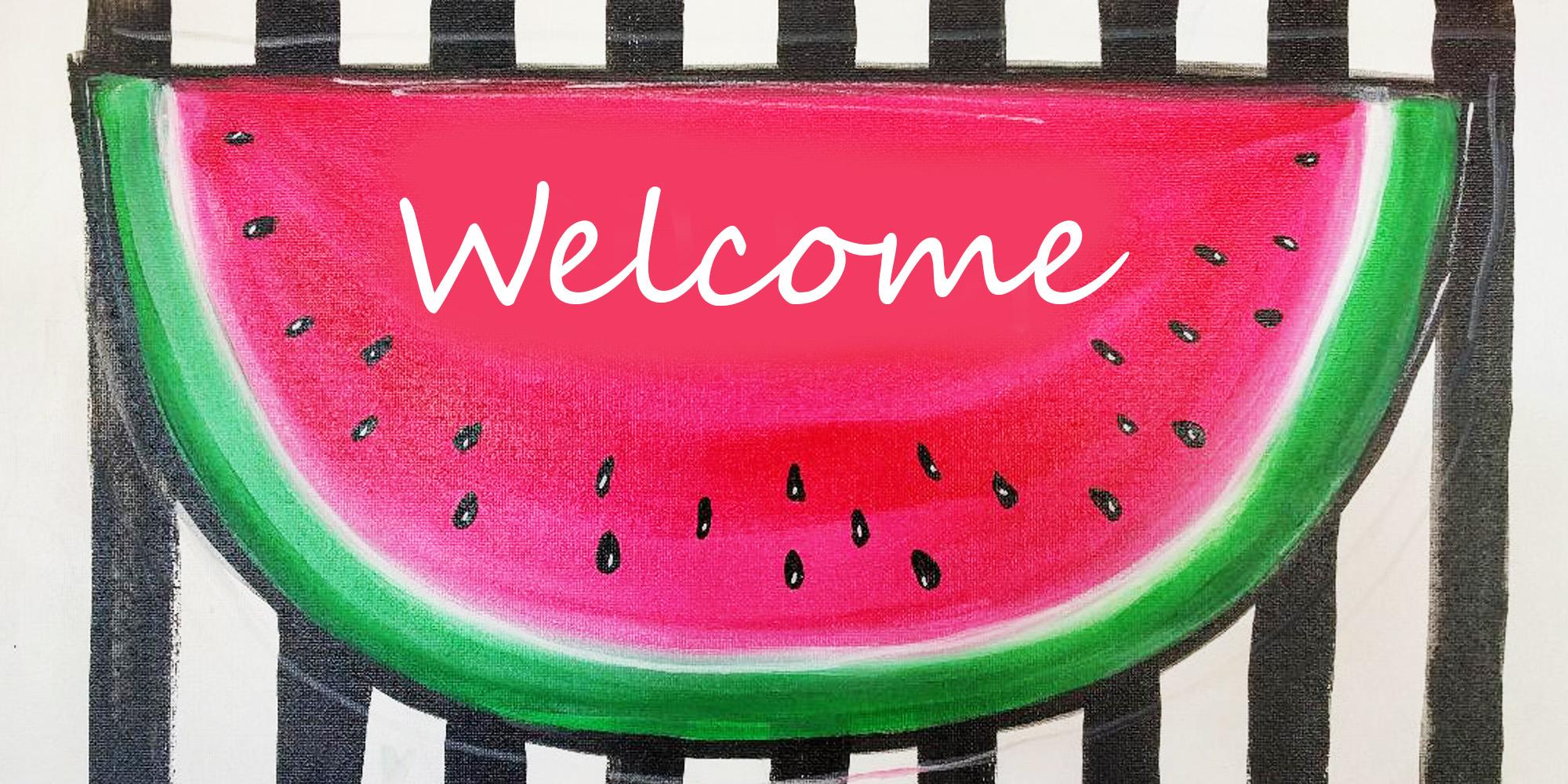 Welcome Watermelon