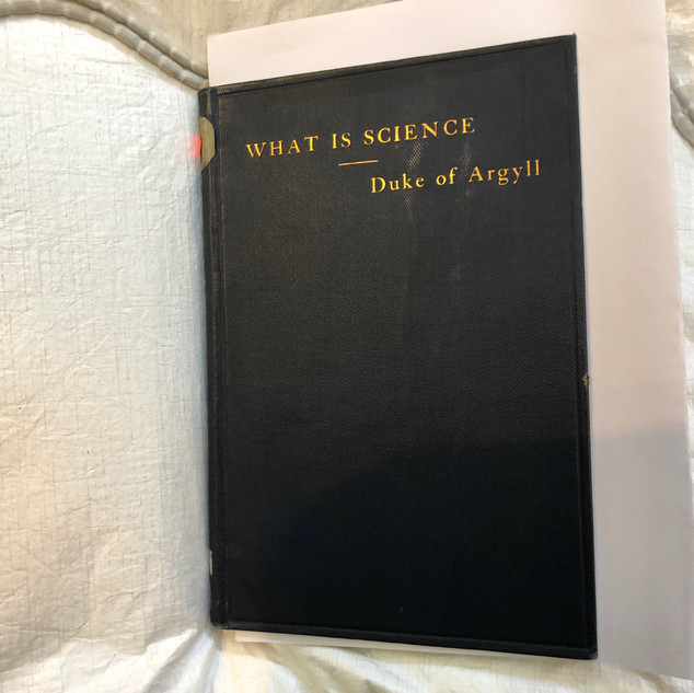 'What is Science?' - 1897 Lecture given by the Duke of Argyll published in 1898