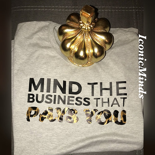 Mind the Business that Pays You