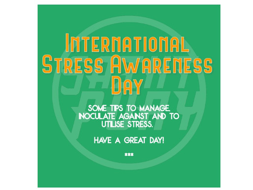 Stress Management! International Stress Awareness Day 2019