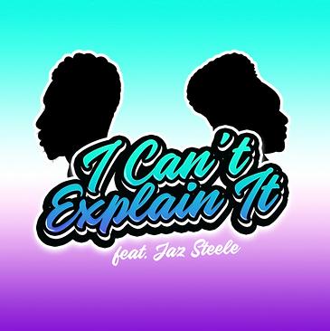 MATURITY & JAZ _ I CAN'T EXPLAIN IT - Album Cover