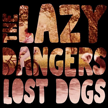 THE LAZY DANGERS _ LOST DOGS - Album Artwork