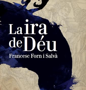 """Presentació de la novel·la """"LA IRA DE DÉU"""", de Francesc Forn"""