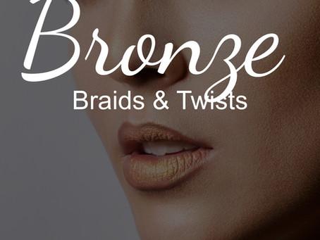 Bronze Braids & Twists